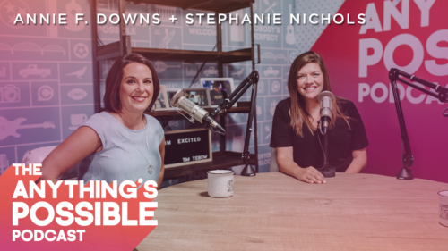 046 | Authentic Relationships | Annie F. Downs & Stephanie Nichols