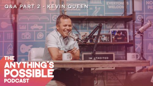 049 | Q&A Part 2 | Kevin Queen